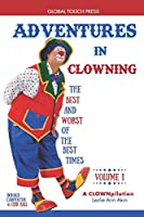 Adventures in Clowning: The Best and Worst of the Best Times