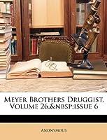 Meyer Brothers Druggist, Volume 26, Issue 6