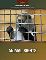 Animal Rights (Information Plus Reference)