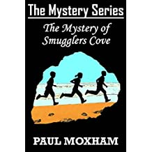 The Mystery of Smugglers Cove (FREE BOOKS FOR KIDS CHILDREN MIDDLE GRADE MYSTERY ADVENTURE) (The Mystery Series Book 1)