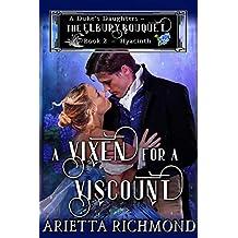 A Vixen for a Viscount: Book 2: Hyacinth - Clean Regency Romance (A Duke's Daughters - The Elbury Bouquet)