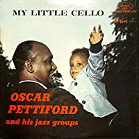 My Little Cello(US FANTASY,REISSUE,86010)[Oscar Pettiford And His Jazz Groups][LP盤]