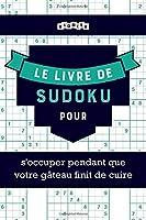 Le livre de Sudoku pour s'occuper pendant que votre gâteau finit de cuire