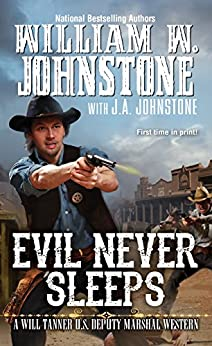 Evil Never Sleeps (A Will Tanner Western Book 4) by [Johnstone, William W., Johnstone, J.A.]