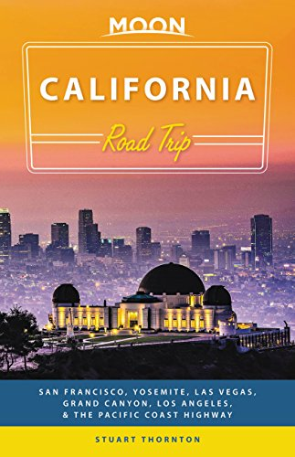 Moon California Road Trip: San Francisco, Yosemite, Las Vegas, Grand Canyon, Los Angeles & the Pacific Coast (Travel Guide) (English Edition)