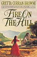 Fire On The Hill (The Liberty Trilogy)