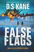 FalseFlags: Book 10 of the Spies Lie Series