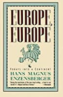 Europe, Europe: Forays into a Continent by Hans Magnus Enzensberger(1990-08-18)