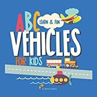 ABC Vehicles for Kids: Learn Alphabets with transportation, Cars, Trains & Things That Go for kids Ages 4-8 (Learning for kids)