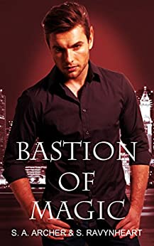 Bastion of Magic (The Sidhe Collection Book 4) by [Archer,S. A., Ravynheart,S.]
