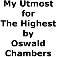 My Utmost for The Highest-Oswald Chambers