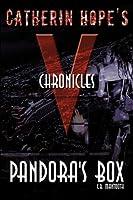 """Catherin Hope's """"V"""" Chronicles: Pandora's Box"""