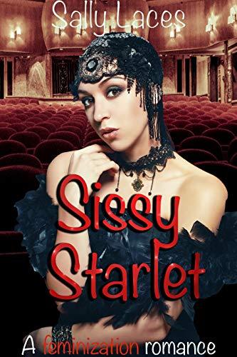 Sissy Starlet: Feminization, Crossdressing (English Edition)
