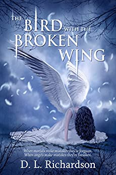The Bird With The Broken Wing by [Richardson, D.L.]