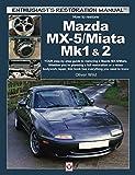 Mazda MX-5/Miata Mk1 & 2: Enthusiasts Restoration Manual (Enthusiast's Restoration Manual)