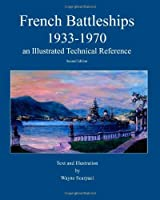 French Battleships 1933-1970: An Illustrated Technical Reference
