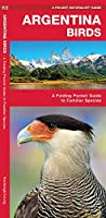 Argentina Birds: A Folding Pocket Guide to Familiar Species (Pocket Naturalist Guide)