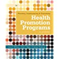 Planning, Implementing, and Evaluating Health Promotion Programs: A Primer: A Primer: United States Edition