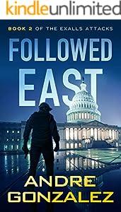 Followed East (Exalls Attacks, Book 2) (English Edition)