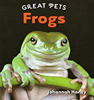 Frogs (Great Pets)