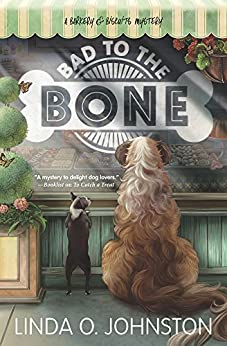 [Johnston, Linda O.]のBad to the Bone (A Barkery & Biscuits Mystery)