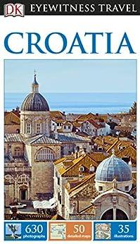 DK Eyewitness Travel Guide Croatia (Rough Guide to...) by [DK Travel]
