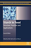 Starch in Food, Second Edition: Structure, Function and Applications (Woodhead Publishing Series in Food Science, Technology and Nutrition)