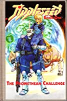 Appleseed: The Promethean Challenge/Book One