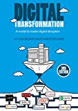 Digital Transformation: A Model to Master Digital Disruption (English Edition)