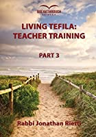 Living Tefila: Teacher Training (Part 3) [並行輸入品]