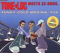 Funky Cold Medina 99