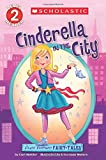 Cinderella in the City: Flash Forward Fairy Tales (Scholastic Reader, Level 2)