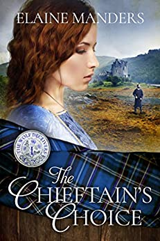 The Chieftain's Choice (The Wolf Deceivers Book 1) by [Manders, Elaine]