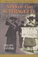 Sins of the Suffragette: A Sam Klein Mystery