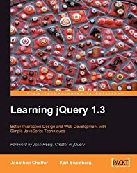 Learning Jquery 1.3: Better Interaction Design and Web Developlent With Simple Javascript Techniques
