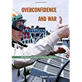 Overconfidence and War: The Havoc and Glory of Positive Illusions