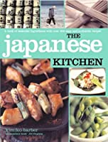 Japanese Kitchen: A book of essential ingredients with over 200 authentic recipes (Kitchen Series)