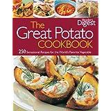 Reader's Digest Great Potato Cookbook: 250 Sensational Recipes for the World's Favorite Vegetable