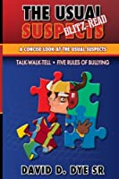 The Usual Suspects Blitz-read: A Concise Look at the Usual Suspects, Five Rules of Bullying and Talk-walk-tell