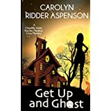 Get Up and Ghost: A Chantilly Adair Psychic Medium Cozy Mystery (The Chantilly Adair Psychic Medium Cozy Mystery Series)
