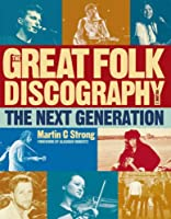 The Great Folk Discography: The Next Generation