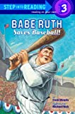 Babe Ruth Saves Baseball (Step Into Reading: A Step 3 Book (Pb))