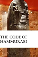 The Code of Hammurabi: Oldest Written Code of Laws [並行輸入品]