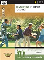 Connecting in Christ Together: Six Sessions on Fellowship [DVD]