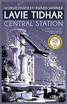 Central Station by [Tidhar, Lavie]