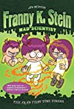 The Fran That Time Forgot (Franny K. Stein Mad Scientist)