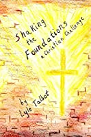 Shaking the Foundations: A Christian Challenge