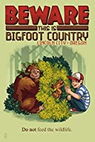 リンカーンCity、オレゴン州 – Bigfoot国 – Do Not Feed The Wildlife 24 x 36 Signed Art Print LANT-50909-710