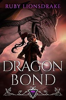 Dragon Bond by [Lionsdrake, Ruby]