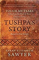 Tushpa's Story (Touch My Tears: Tales from the Trail of Tears Collection)